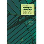 Teoria da Reforma Sanitária: diálogos críticos