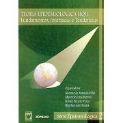 Teoria Epidemiológica Hoje: fundamentos, interfaces e tendências - vol. 2