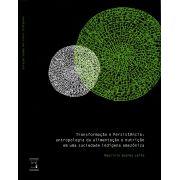 Transformação e Persistência: antropologia da alimentação e nutrição em uma sociedade indígena amazônica