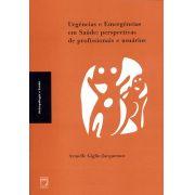 Urgências e Emergências em Saúde: perspectivas de profissionais e usuários