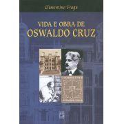 Vida e Obra de Oswaldo Cruz