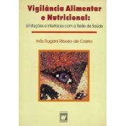 Vigilância Alimentar e Nutricional: limitações e interfaces com a rede de saúde