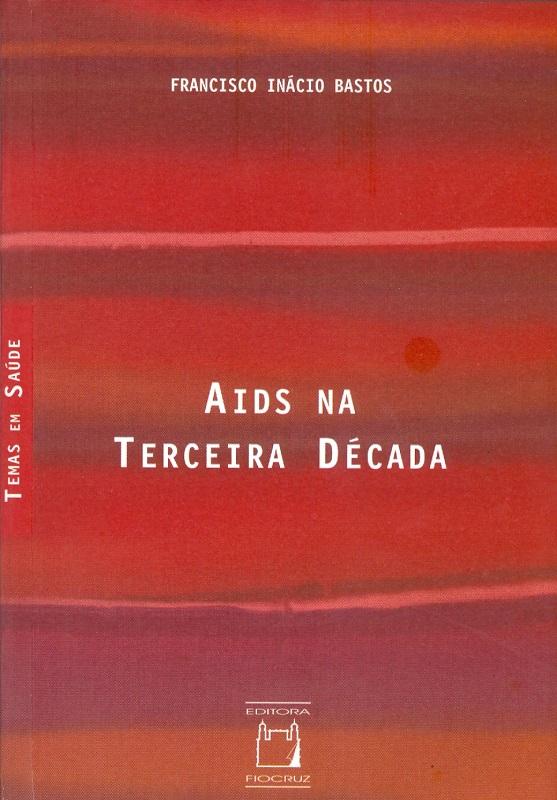 Aids na Terceira Década  - Livraria Virtual da Editora Fiocruz