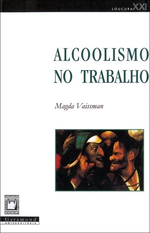 Alcoolismo no Trabalho  - Livraria Virtual da Editora Fiocruz
