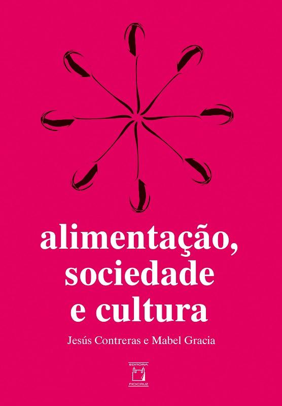 Alimentação, Sociedade e Cultura  - Livraria Virtual da Editora Fiocruz