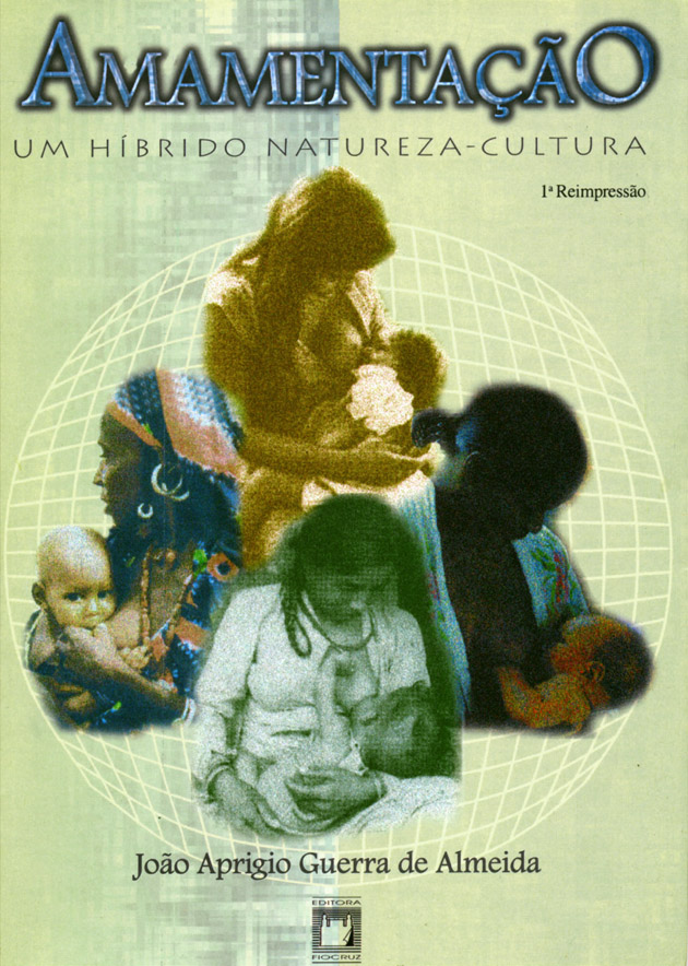 Amamentação: um híbrido natureza-cultura  - Livraria Virtual da Editora Fiocruz