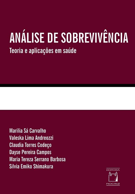 Análise de Sobrevivência: teoria e aplicações em saúde  - Livraria Virtual da Editora Fiocruz