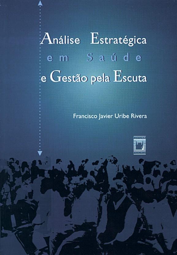 Análise Estratégica em Saúde e Gestão pela Escuta  - Livraria Virtual da Editora Fiocruz