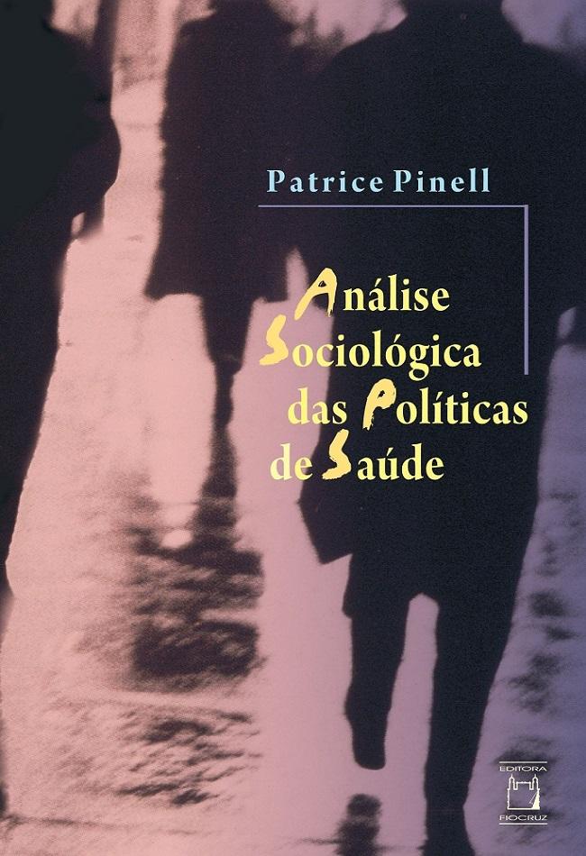 Análise Sociológica das Políticas de Saúde  - Livraria Virtual da Editora Fiocruz