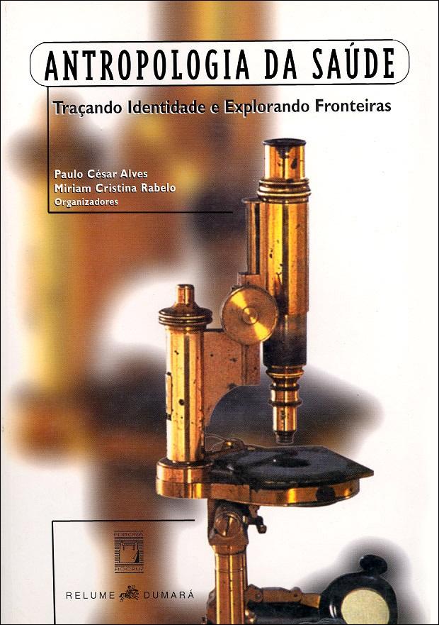 Antropologia da Saúde: traçando identidade e explorando fronteiras  - Livraria Virtual da Editora Fiocruz
