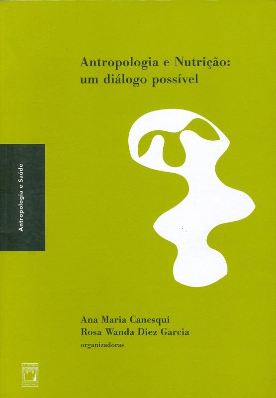 Antropologia e Nutrição: um diálogo possível  - Livraria Virtual da Editora Fiocruz