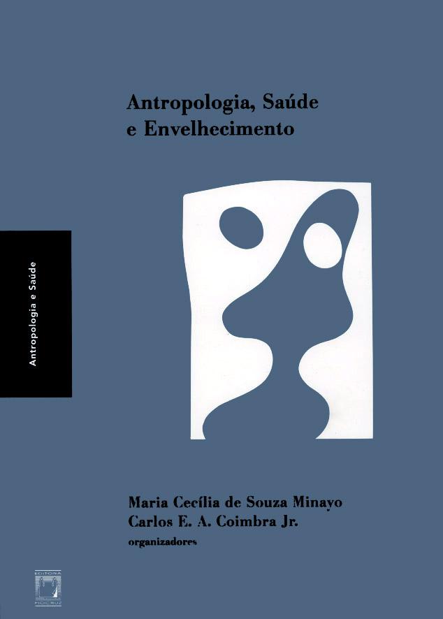 Antropologia, Saúde e Envelhecimento  - Livraria Virtual da Editora Fiocruz