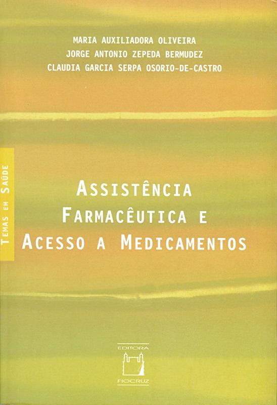 Assistência Farmacêutica e Acesso a Medicamentos  - Livraria Virtual da Editora Fiocruz