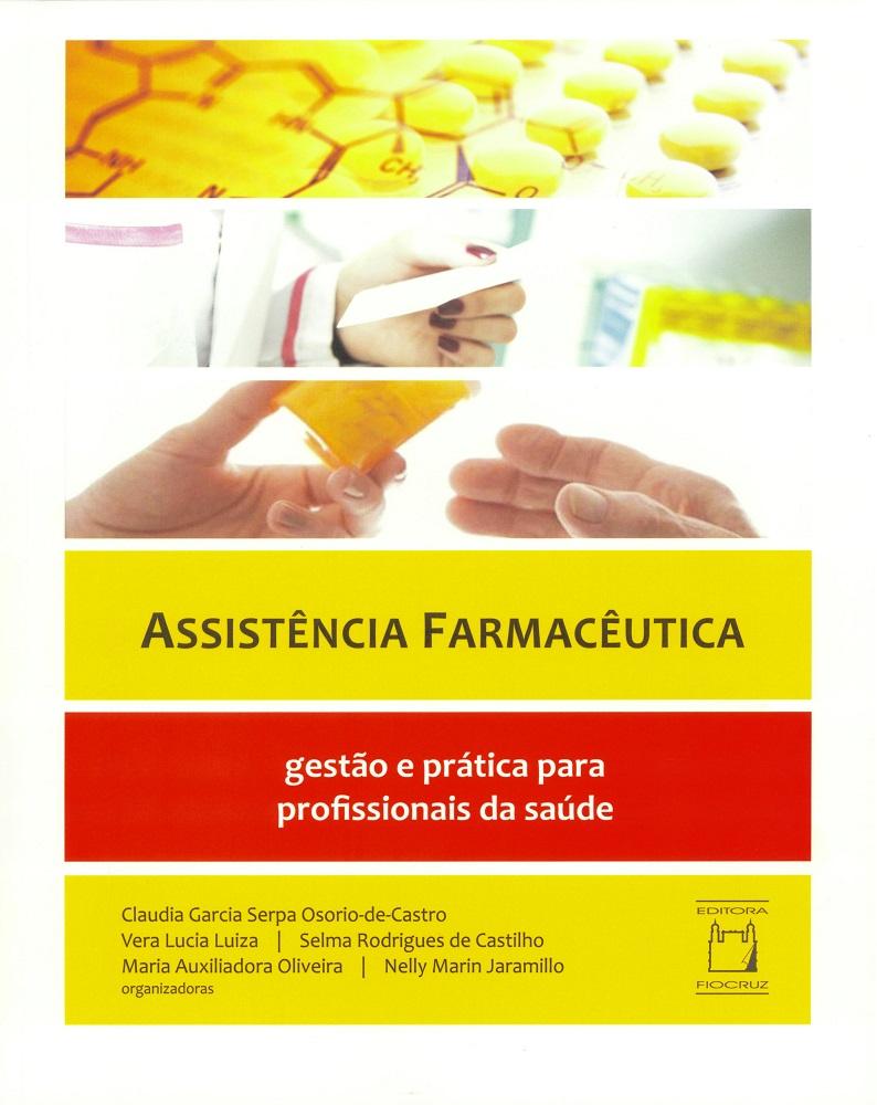 Assistência Farmacêutica: gestão e prática para profissionais da saúde  - Livraria Virtual da Editora Fiocruz