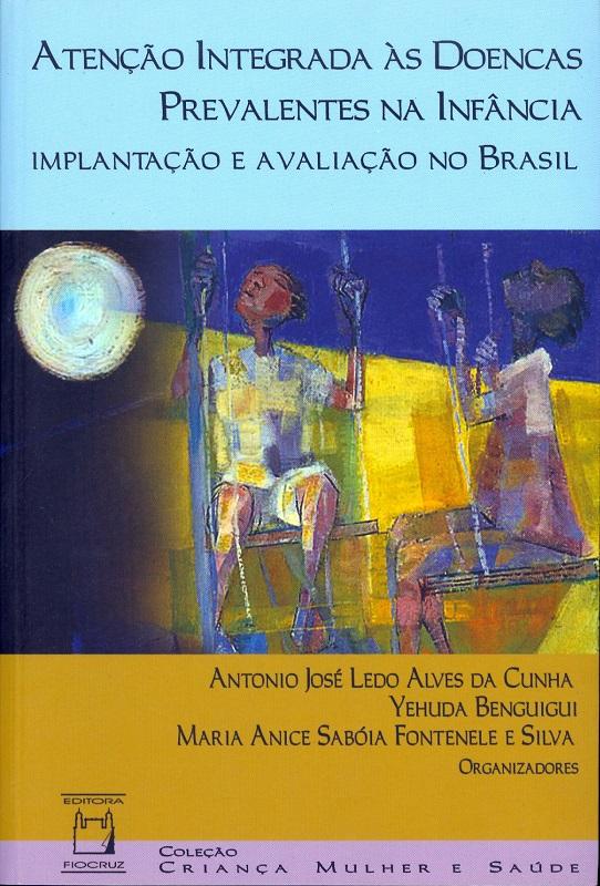 Atenção Integrada às Doenças Prevalentes na Infância: implantação e avaliação no Brasil  - Livraria Virtual da Editora Fiocruz