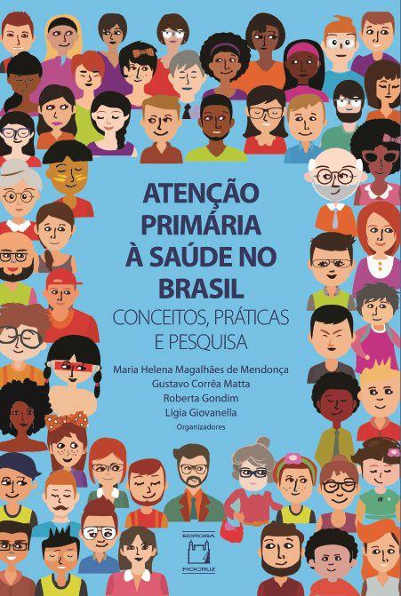 Atenção Primária à Saúde no Brasil: conceitos, práticas e pesquisa  - Livraria Virtual da Editora Fiocruz