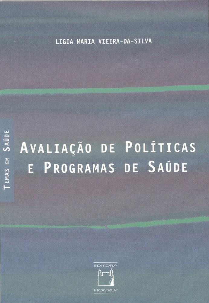 Avaliação de Políticas e Programas de Saúde  - Livraria Virtual da Editora Fiocruz