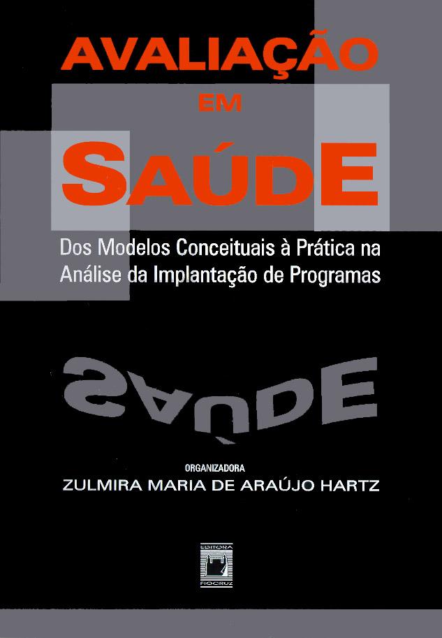 Avaliação em saúde: dos modelos conceituais à prática na análise da implantação de programas  - Livraria Virtual da Editora Fiocruz