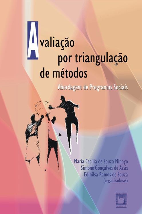 Avaliação por Triangulação de Métodos: abordagem de programas sociais  - Livraria Virtual da Editora Fiocruz
