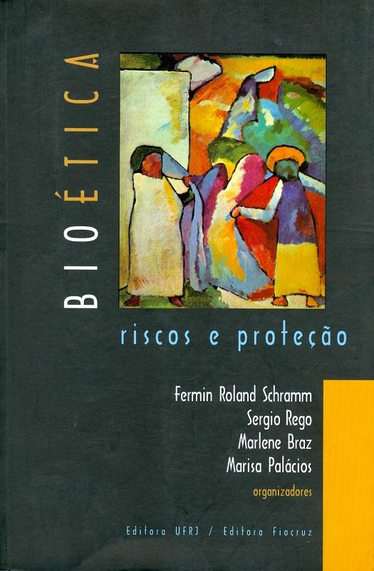 Bioética: riscos e proteção  - Livraria Virtual da Editora Fiocruz
