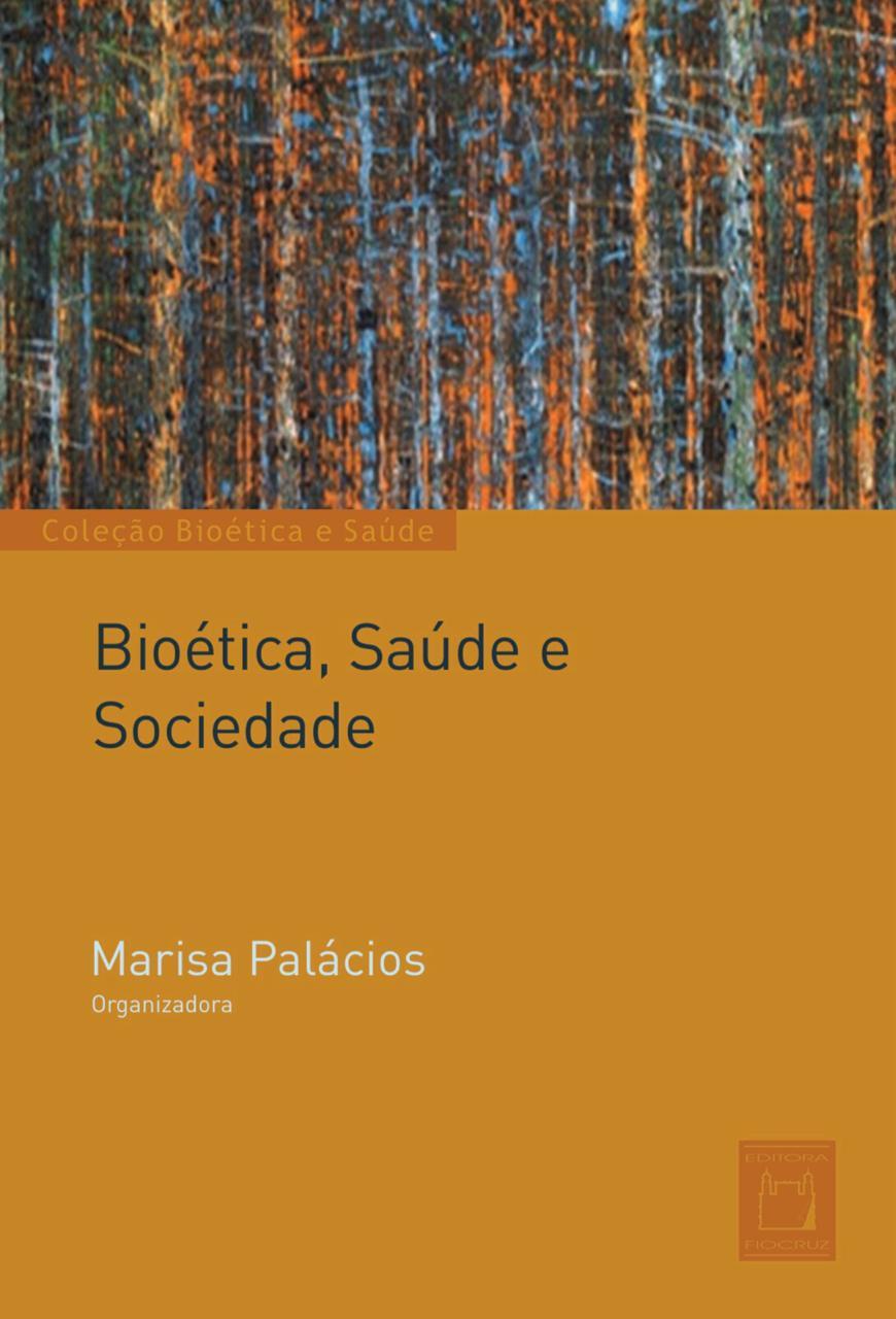 Bioética, Saúde e Sociedade  - Livraria Virtual da Editora Fiocruz