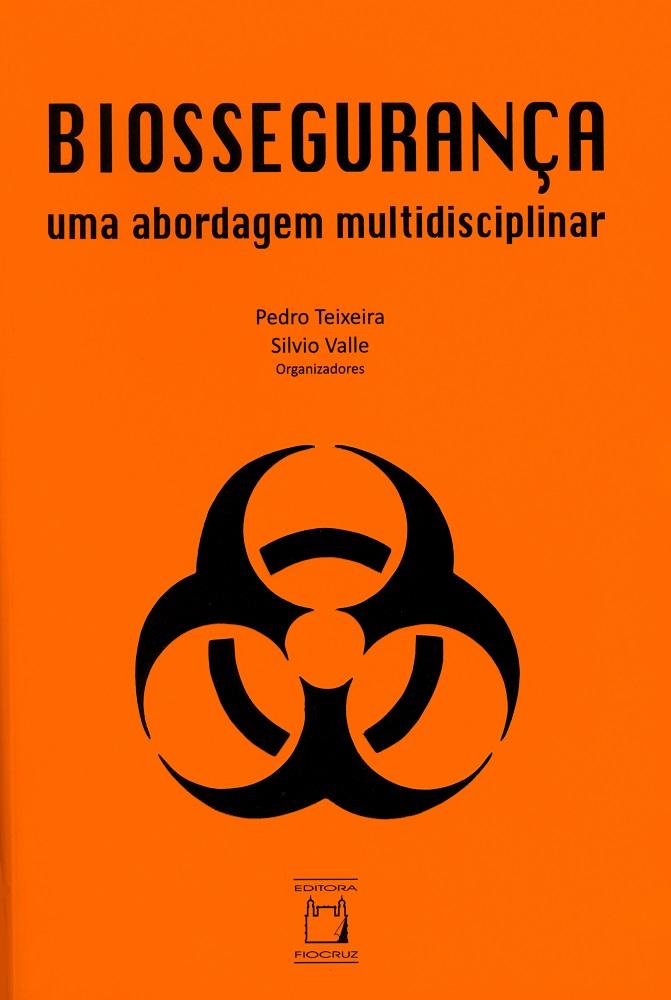 Biossegurança: uma abordagem multidisciplinar  - Livraria Virtual da Editora Fiocruz