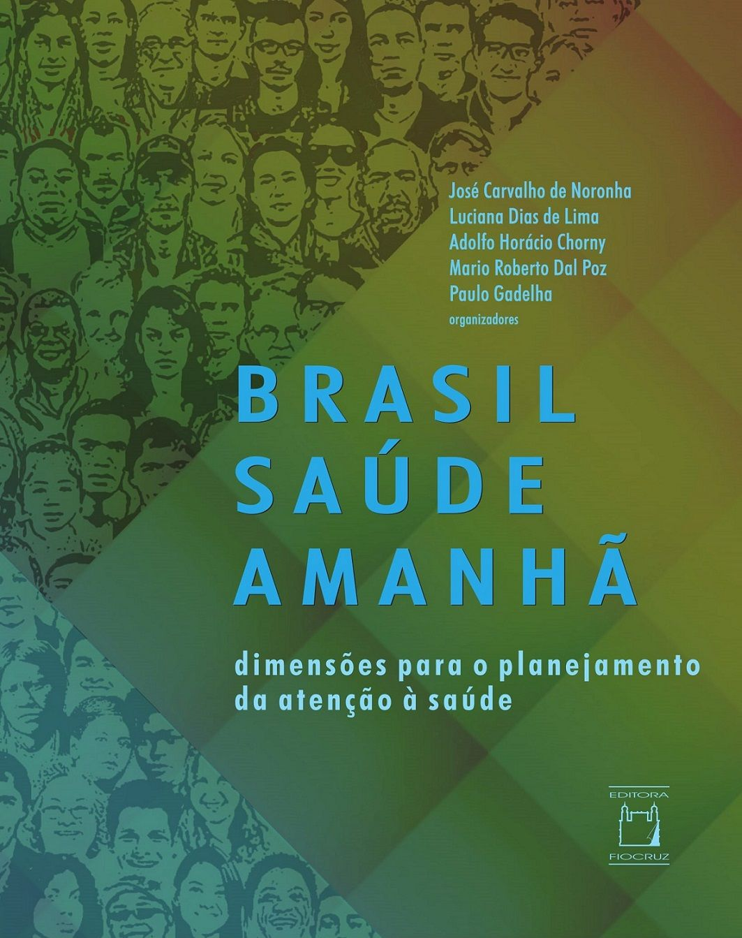 Brasil Saúde Amanhã: dimensões para o planejamento da atenção à saúde  - Livraria Virtual da Editora Fiocruz