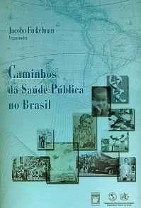Caminhos da Saúde Pública no Brasil  - Livraria Virtual da Editora Fiocruz