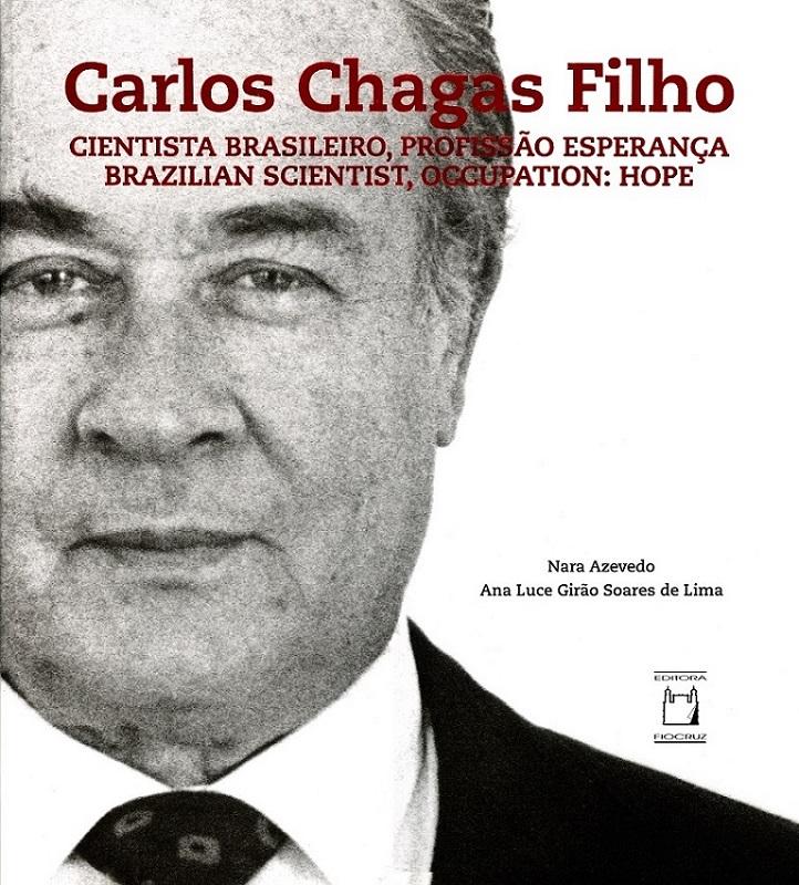 Carlos Chagas Filho: cientista brasileiro, profissão esperança  - Livraria Virtual da Editora Fiocruz