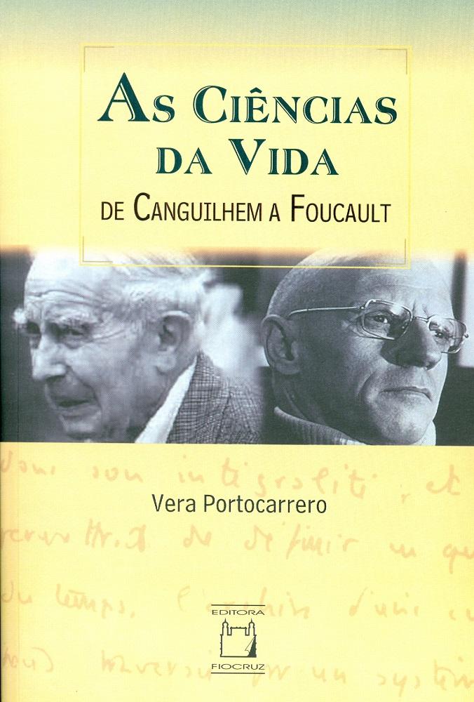 Ciências da Vida: de Canguilhem a Foucault, As  - Livraria Virtual da Editora Fiocruz
