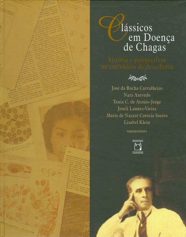 Clássicos em Doença de Chagas: histórias e perspectivas no centenário da descoberta  - Livraria Virtual da Editora Fiocruz