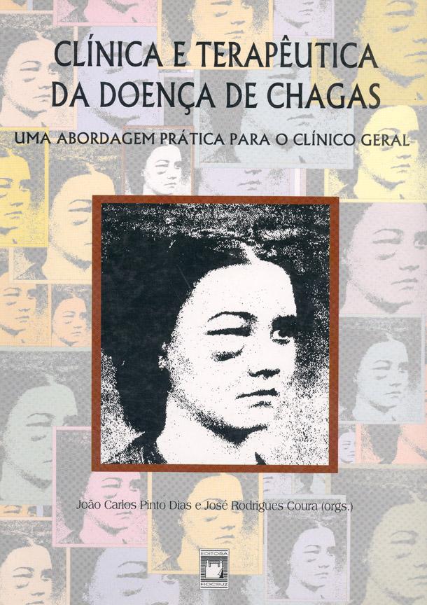 Clínica e Terapêutica da Doença de Chagas: uma abordagem prática para o clínico geral  - Livraria Virtual da Editora Fiocruz