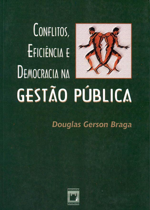 Conflitos, Eficiência e Democracia na Gestão Pública  - Livraria Virtual da Editora Fiocruz
