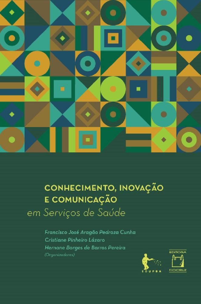 Conhecimento, Inovação e Comunicação em Serviços de Saúde  - Livraria Virtual da Editora Fiocruz