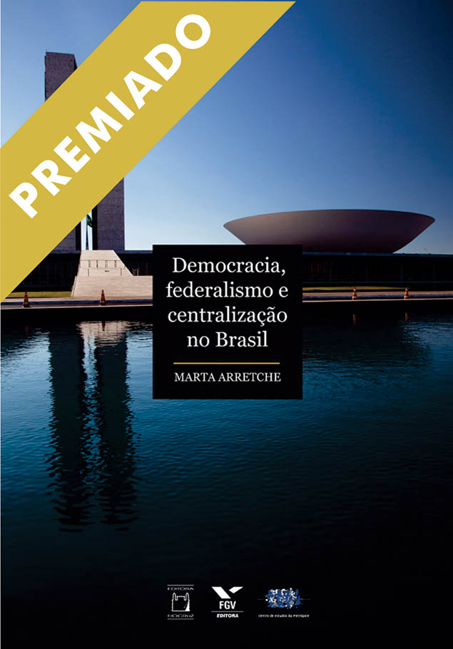 Democracia, Federalismo e Centralização no Brasil  - Livraria Virtual da Editora Fiocruz