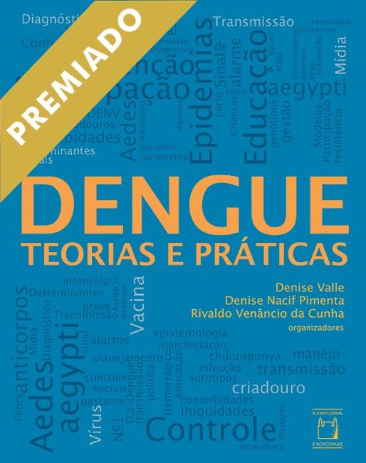 Dengue: teorias e práticas  - Livraria Virtual da Editora Fiocruz