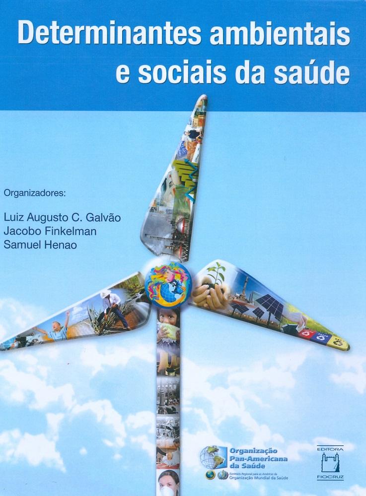 Determinantes Ambientais e Sociais da Saúde  - Livraria Virtual da Editora Fiocruz
