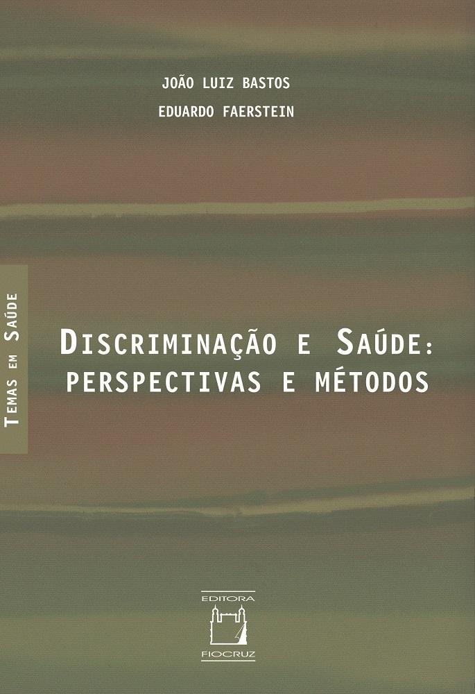 Discriminação e Saúde: perspectivas e métodos  - Livraria Virtual da Editora Fiocruz