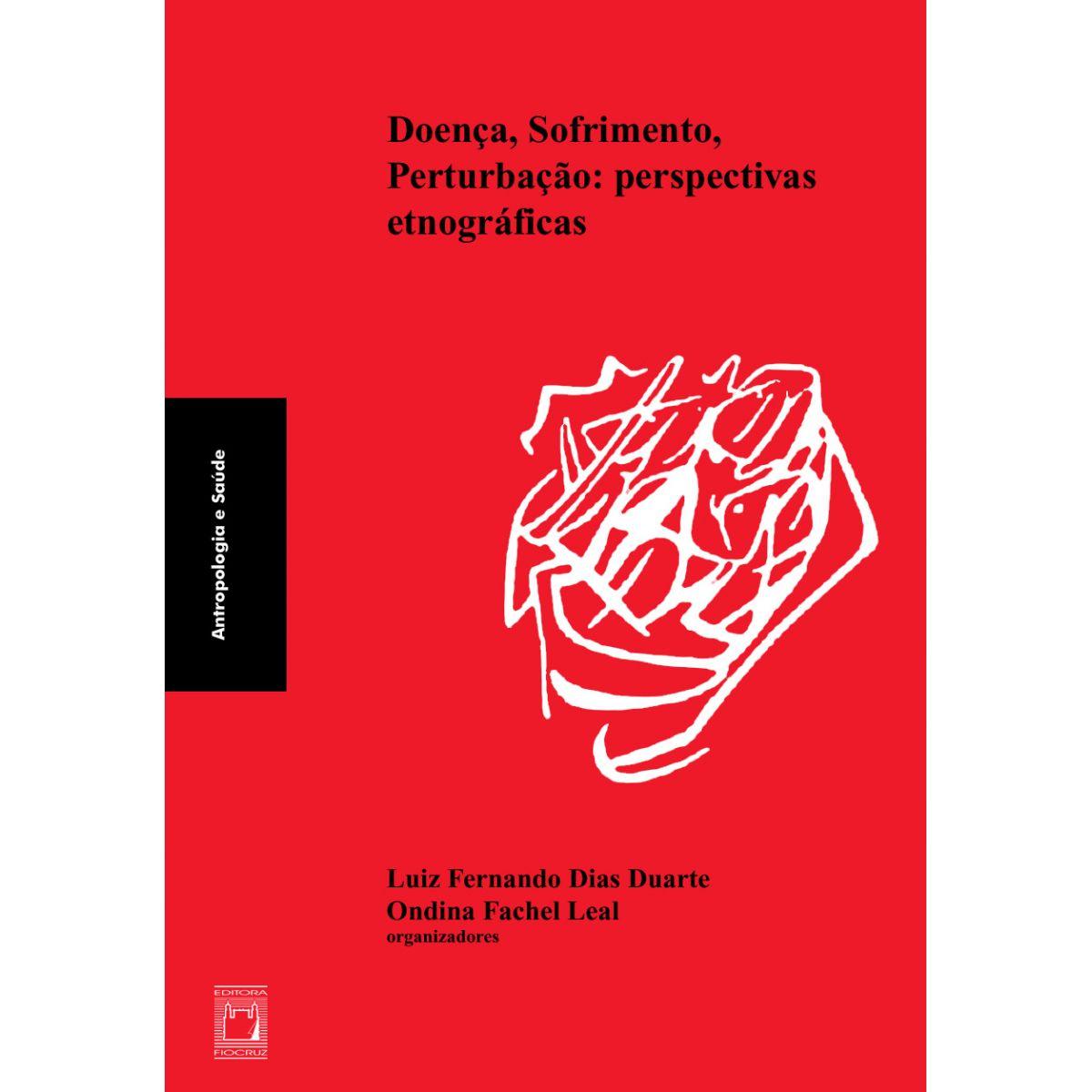Doença, Sofrimento, Perturbação: perspectivas etnográficas  - Livraria Virtual da Editora Fiocruz