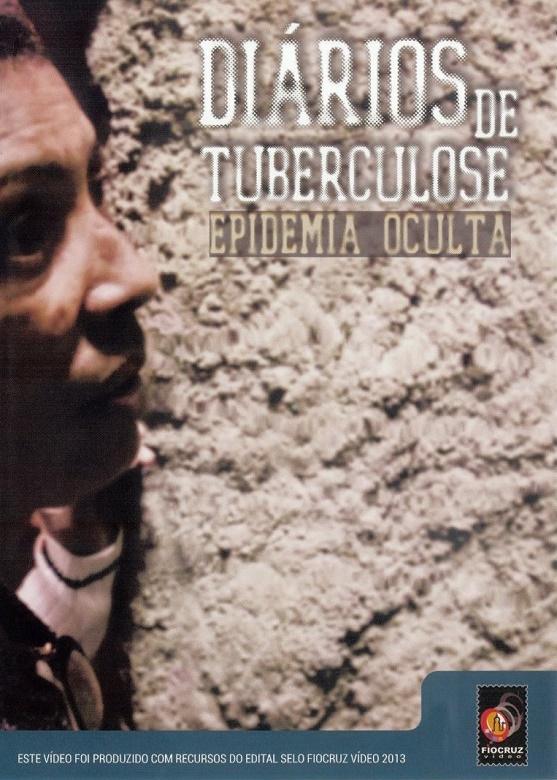 #DVD - Diários de tuberculose: epidemia oculta  - Livraria Virtual da Editora Fiocruz
