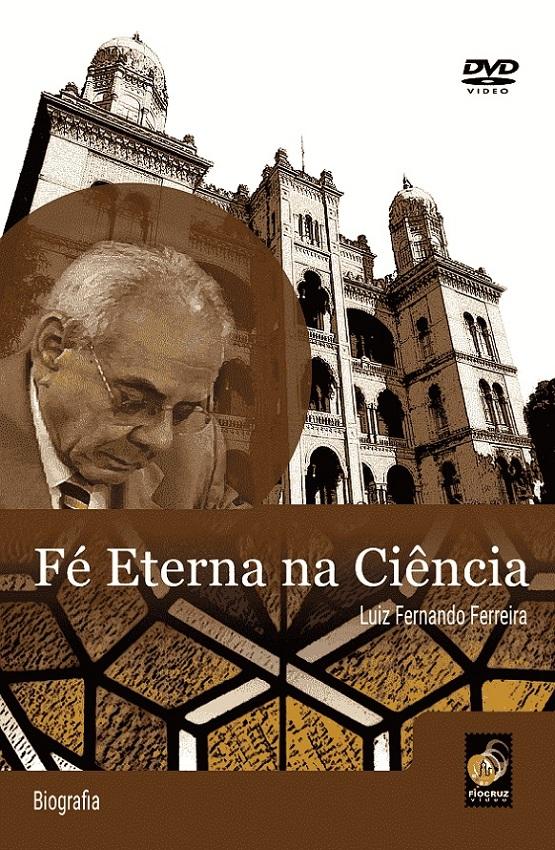 #DVD - Fé Eterna na Ciência   - Livraria Virtual da Editora Fiocruz