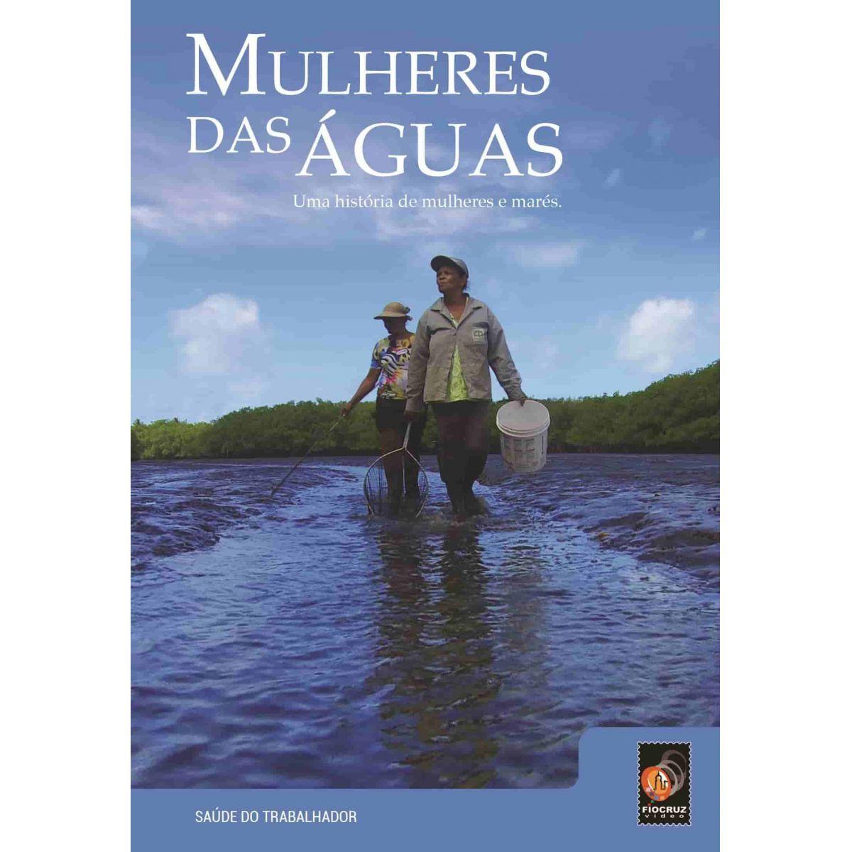 #DVD - Mulheres das Águas  - Livraria Virtual da Editora Fiocruz