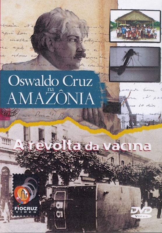 #DVD - Oswaldo Cruz na Amazônia + Revolta da Vacina (DVD duplo)  - Livraria Virtual da Editora Fiocruz