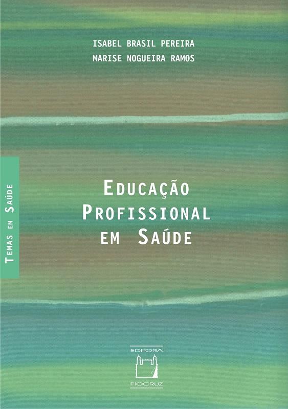 Educação Profissional em Saúde  - Livraria Virtual da Editora Fiocruz