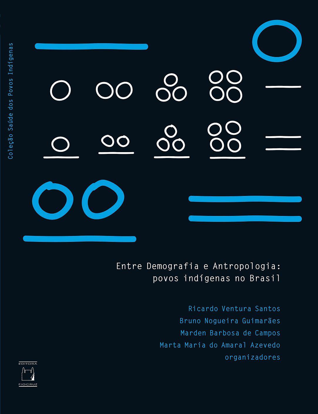 Entre Demografia e Antropologia: povos indígenas no Brasil  - Livraria Virtual da Editora Fiocruz