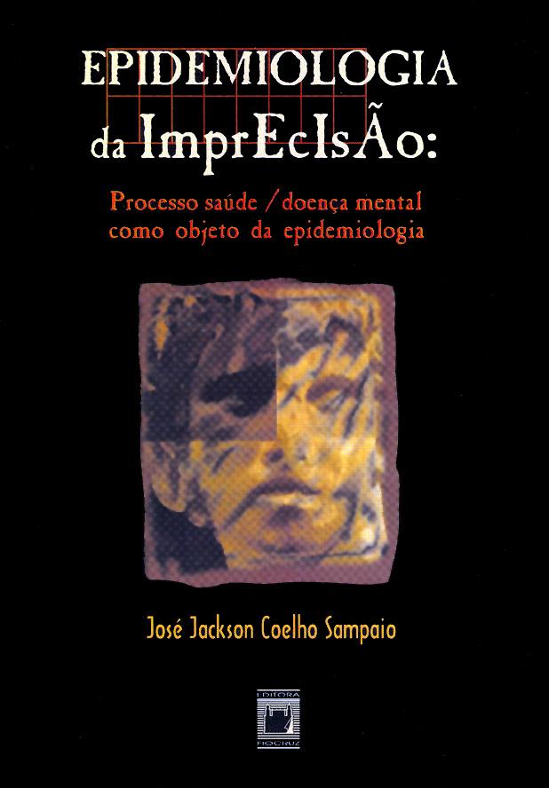 Epidemiologia da Imprecisão: processo saúde/doença mental como objeto da epidemiologia  - Livraria Virtual da Editora Fiocruz