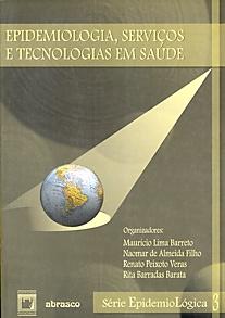Epidemiologia, Serviços e Tecnologias em Saúde - vol. 3  - Livraria Virtual da Editora Fiocruz
