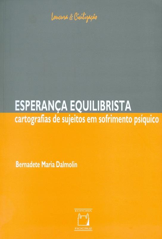 Esperança Equilibrista: cartografias de sujeitos em sofrimento psíquico  - Livraria Virtual da Editora Fiocruz