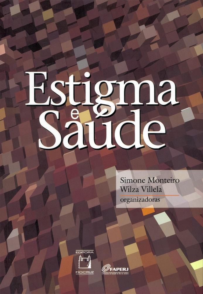 Estigma e Saúde  - Livraria Virtual da Editora Fiocruz