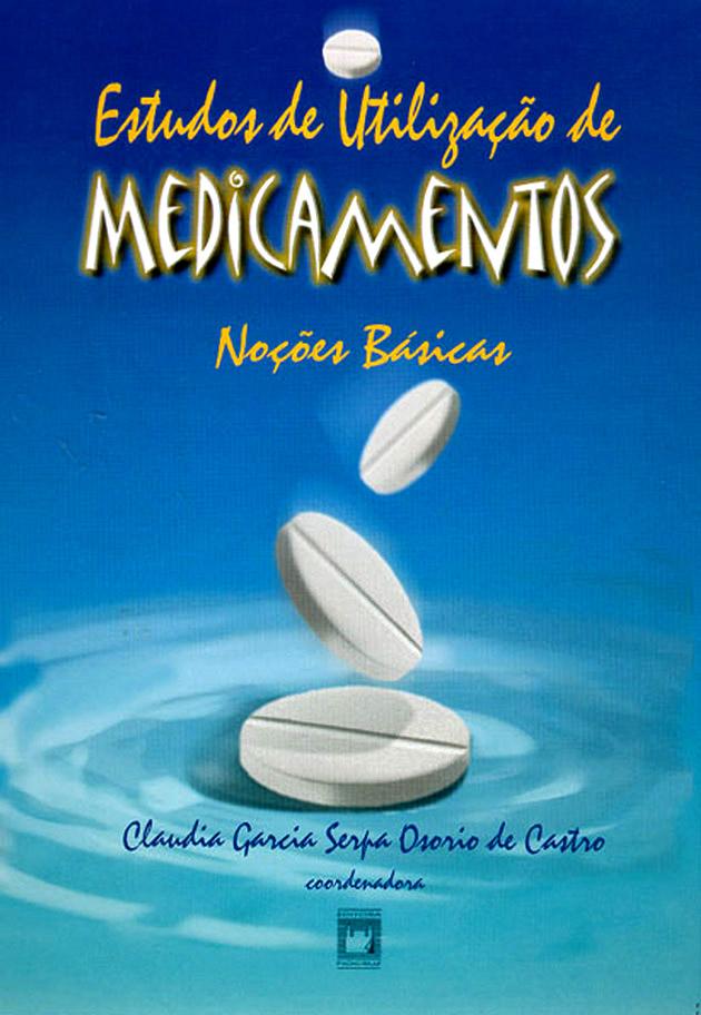 Estudos de Utilização de Medicamentos: noções básicas  - Livraria Virtual da Editora Fiocruz